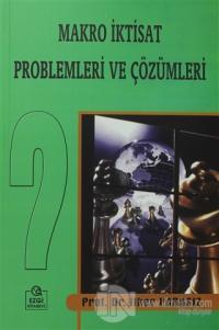 Makro İktisat Problemleri ve Çözümleri