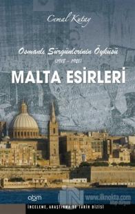 Malta Esirleri - Osmanlı Sürgünlerinin Öyküsü (1918 - 1921)