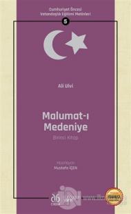 Malumat-ı Medeniye (Birinci Kitap - Osmanlıca Aslıyla Birlikte)