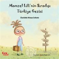 Mamzel Lili'nin Sıradışı Türkiye Gezisi Charlotte Hiroux Sırkıntı