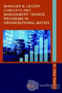 Manager and Leader Concepts and Management Trainee Programs in Organizational Matrix