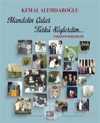 Mandolin Çalar Türkü Söylerdim (Ciltli)