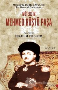 Manisa'da Medfun Ayancıklı Bir Osmanlı Sadrazamı Mütercim Mehmed Rüştü Paşa