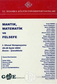 Mantık, Matematik ve Felsefe : 1. Ulusal Sempozyumu 26 - 28 Eylül 2004