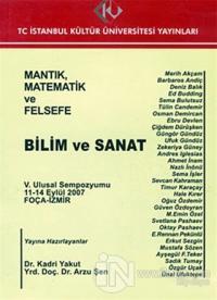 Mantık, Matematik ve Felsefe : 5. Ulusal Sempozyumu 11 - 14 Eylül 2007 : Bilim ve Sanat