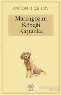 Marangozun Köpeği Kaştanka %15 indirimli Anton P. Çehov