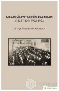 Maraş Vilayet Meclisi Kararları 1338-1339/1922-1923 Erhan Alpaslan
