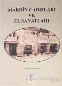 Mardin Çarşıları ve El Sanatları (Ciltli)