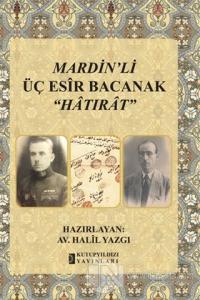 Mardin'li Üç Esir Bacanak (Ciltli)