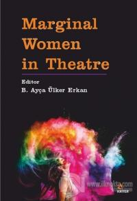 Marginal Women in Theatre