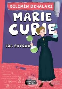 Marie Curie - Bilimin Dehaları