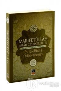 Marifetüllah Allah (c.c.) Esma-i Hüsna Fazileti ve Havassı