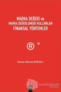 Marka Değeri ve Marka Değerlemede Kullanılan Finansal Yöntemler Osman
