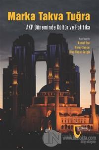 Marka Takva Tuğra - AKP Döneminde Kültür ve Politika