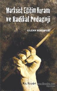 Marksist Eğitim Kuramı ve Radikal Pedagoji