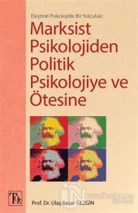 Marksist Psikolojiden Politik Psikolojiye ve Ötesine