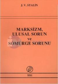 Marksizm, Ulusal Sorun ve Sömürge Sorunu