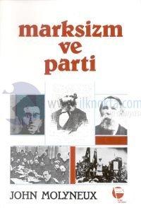 Marksizm ve Parti %25 indirimli John Molyneux