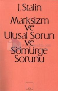 Marksizm ve Ulusal Sorun ve Sömürge Sorunu