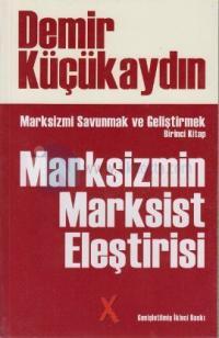 Marksizmi Savunmak ve Geliştirmek Birinci Kitap: Marksizmin Marksist Eleştirisi