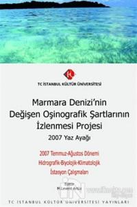 Marmara Denizi'nin Değişen Oşinografik Şartlarının İzlenmesi Projesi : 2007 Yaz Ayağı