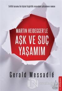 Martin Heidegger'le Aşk ve Suç Yaşamım %25 indirimli Gerald Messadie