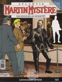 Martin Mystere İmkansızlıklar Dedektifi Sayı: 124 Caravaggio Şifresi