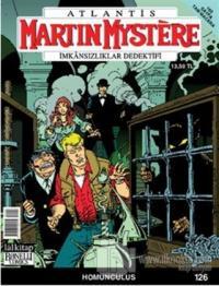 Martin Mystere İmkansızlıklar Dedektifi Sayı: 126 - Homunculus