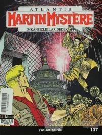 Martin Mystere İmkansızlıklar Dedektifi Sayı: 137 - Yasak Şehir
