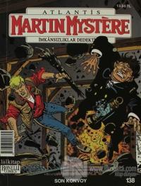 Martin Mystere İmkansızlıklar Dedektifi Sayı:138 / Son Konvoy