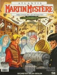 Martin Mystere İmkansızlıklar Dedektifi Sayı : 158 - Geçmişten Gelen Sesler