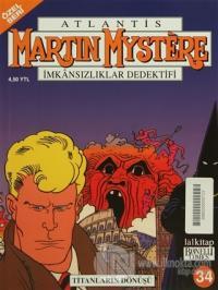 Martin Mystere Özel Seri Sayı: 34 Titanların Dönüşü Atlantis İmkansızlıklar Dedektifi