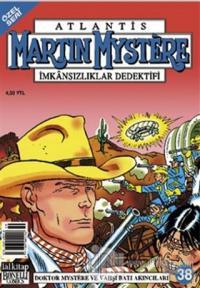 Martin Mystere Özel Seri Sayı: 38 Doktor Mystere ve Vahşi Batı Akıncıları İmkansızlar Dedektifi