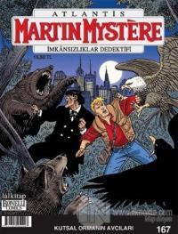 Martin Mystere Sayı: 167 - İmkansızlıklar Dedektifi / Kutsal Ormanın A