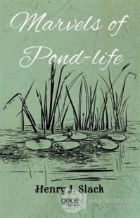 Marvels of Pond-Life %25 indirimli Henry J. Slack