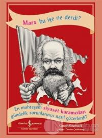 Marx Bu İşe Ne Derdi?