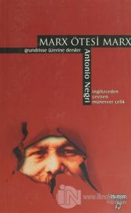 Marx Ötesi Marx - Grundrisse Üzerine Dersler