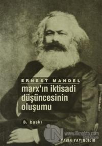 Marx'ın İktisadi Düşüncesinin Oluşumu %10 indirimli Ernest Mandel
