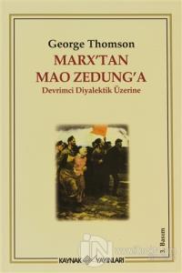 Marx'tan Mao Zedung'a Devrimci Diyalektik Üzerine