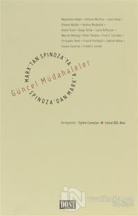 Marx'tan Spinoza'ya, Spinoza'dan Marx'a: Güncel Müdahaleler