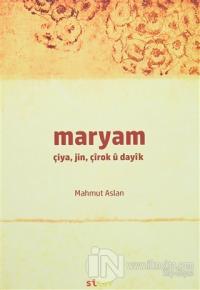 Maryam / Çiya, Jin, Çırok u Dayık