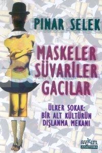 Maskeler Süvariler GacılarÜlker Sokak: Bir Alt Kültürün Dışlanma Mekanı