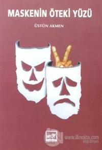 Maskenin Öteki Yüzü %25 indirimli Üstün Akmen