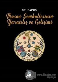 Mason Sembollerinin Yaratılış ve Gelişimi