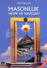 Masonluk Nedir ve Nasıldır? Murat Özgen Ayfer