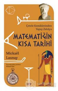 Matematiğin Kısa Tarihi %25 indirimli Mickael Launay