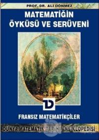 Matematiğin Öyküsü ve Serüveni 7.Cilt  Fransız Matematikçiler Dünya Matematik Tarihi Ansiklopedisi