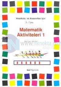 Matematik Aktiviteleri 1Anaokulu ve Anasınıflar İçin 5-7 Yaş