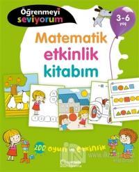 Matematik Etkinlik Kitabım - Öğrenmeyi Seviyorum 3-6 Yaş