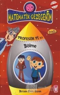 Matematik Gezegenim - Profesör Pi ile Bölme